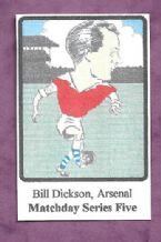 Arsenal Bill Dickson (MD5)